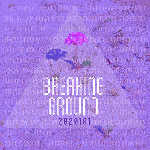 Song 06 - Breaking Ground. Click to explore themes and stories relating to this song.